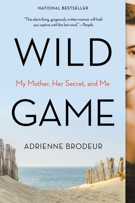 Wild Game: My Mother, Her Secret, and Me Cover Image