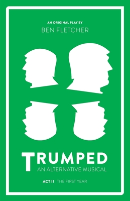 TRUMPED (An Alternative Musical), Act II: The First Year Cover Image