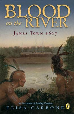 Blood on the River: James Town, 1607 Cover Image