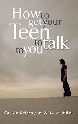 How to Get Your Teen to Talk Cover