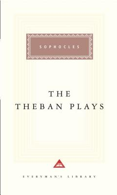 The Theban Plays (Everyman's Library Classics Series) Cover Image