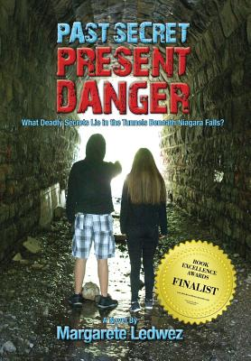 Past Secret Present Danger: What Deadly Secrets Lie in the Tunnels Beneath Niagara Falls? Cover Image