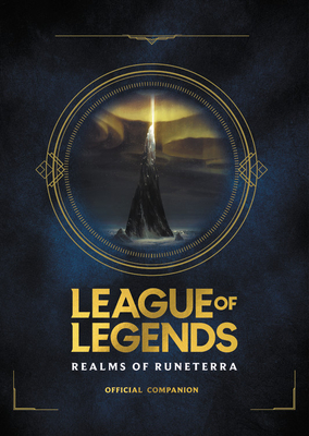 League of Legends: Realms of Runeterra (Official Companion) Cover Image