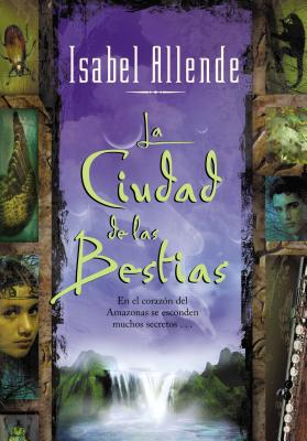La Ciudad de las Bestias = The City of the Beasts Cover Image