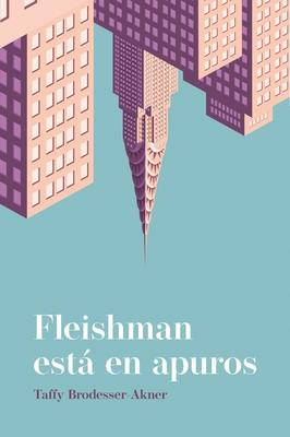 Toby Fleishman Esta En Apuros Cover Image
