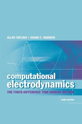 Computational Electrodynamics: The Finite-Difference Time-Domain Method (Artech House Antennas and Propagation Library) Cover Image