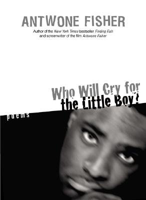 Who Will Cry for the Little Boy?: Poems Cover Image