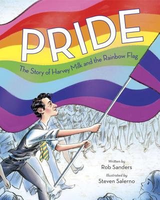 Pride: The Story of Harvey Milk and the Rainbow Flag Cover Image