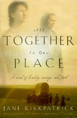 All Together in One Place, a Novel of Kinship, Courage, and Faith Cover