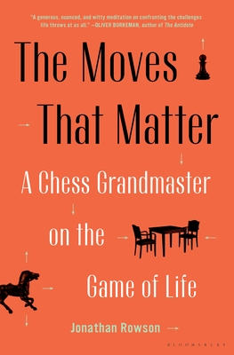 The Moves That Matter: A Chess Grandmaster on the Game of Life Cover Image