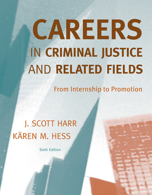 Careers in Criminal Justice and Related Fields: From Internship to Promotion cover