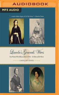 Lincoln's Generals' Wives: Four Women Who Influenced the Civil War - For Better and for Worse Cover Image