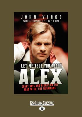 Let Me Tell You about Alex: Crazy Days and Nights on the Road with the Hurricane (Large Print 16pt) Cover Image