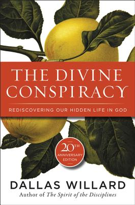 The Divine Conspiracy: Rediscovering Our Hidden Life In God Cover Image