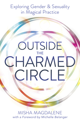Outside the Charmed Circle: Exploring Gender & Sexuality in Magical Practice Cover Image