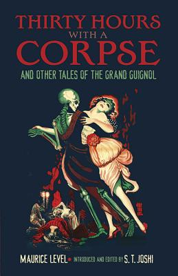 Thirty Hours with a Corpse: And Other Tales of the Grand Guignol (Dover Horror Classics) Cover Image