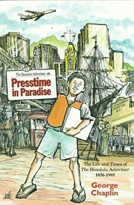 Presstime in Paradise: The Life and Times of the Honolulu Advertiser, 1856-1995 (Latitude 20 Books) Cover Image