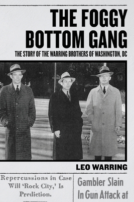 The Foggy Bottom Gang: The Story of the Warring Brothers of Washington, DC cover