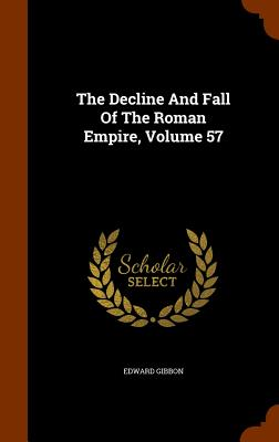 The Decline and Fall of the Roman Empire, Volume 57 Cover Image