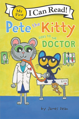 Pete the Kitty Goes to the Doctor (My First I Can Read) Cover Image