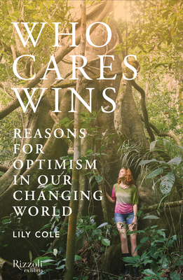 Who Cares Wins: Reasons for Optimism in our Changing World