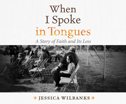 When I Spoke in Tongues: A Story of Faith and Its Loss cover