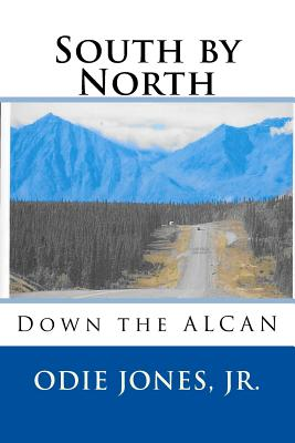 South by North: Down the ALCAN Cover Image
