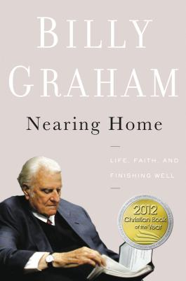 Nearing Home: Life, Faith, and Finishing Well Cover Image