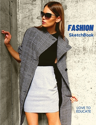 Fashion SketchBook - Perfect Female Figure Models Template for Easily Sketching Your Fashion Design Planner for Fashion Designer, Professional and Beg Cover Image