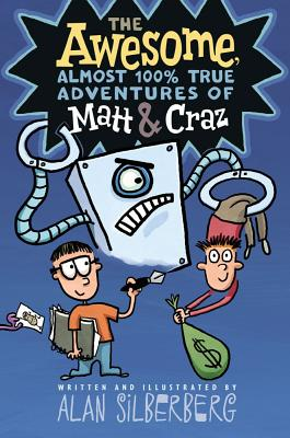 The Awesome, Almost 100% True Adventures of Matt & Craz Cover