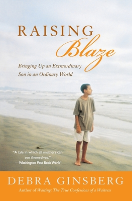 Raising Blaze: Bringing Up an Extraordinary Son in an Ordinary World Cover Image