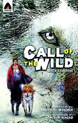 The Call of the Wild: The Graphic Novel (Campfire Graphic Novels) Cover Image