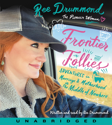 Frontier Follies CD: Adventures in Marriage and Motherhood in the Middle of Nowhere Cover Image