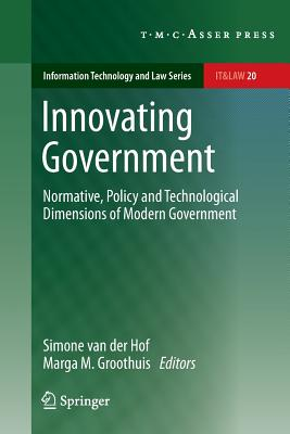 Innovating Government: Normative, Policy and Technological Dimensions of Modern Government (Information Technology and Law #20) Cover Image