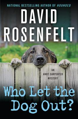 Who Let the Dog Out?: An Andy Carpenter Mystery (An Andy Carpenter Novel #13) Cover Image