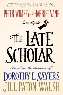 The Late Scholar: Peter Wimsey and Harriet Vane Investigate (Lord Peter Wimsey/Harriet Vane #4) cover