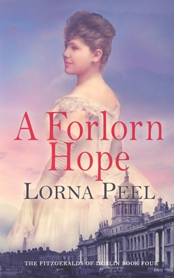 A Forlorn Hope: The Fitzgeralds of Dublin Book Four Cover Image