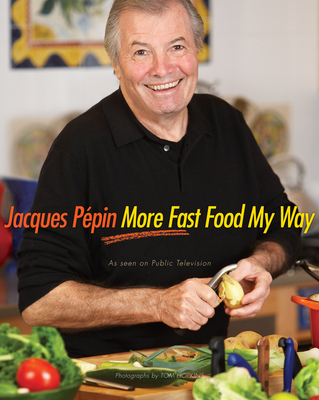 Jacques Pepin More Fast Food My Way Cover