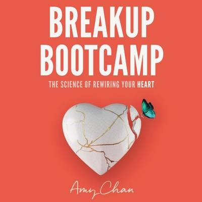 Breakup Bootcamp: The Science of Rewiring Your Heart Cover Image