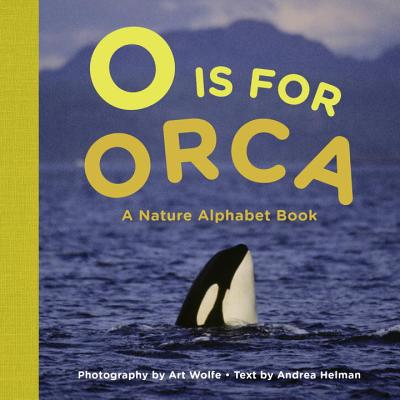 O Is for Orca: A Nature Alphabet Book Cover Image