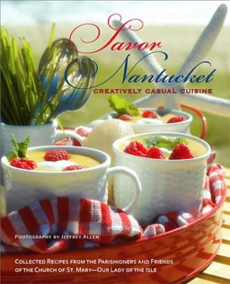 Savor Nantucket: Creatively Casual Cuisine Cover Image