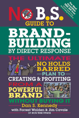 Cover for No B.S. Guide to Brand-Building by Direct Response