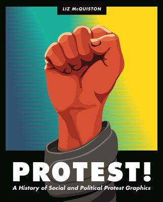 Protest!: A History of Social and Political Protest Graphics Cover Image