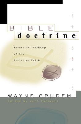 Bible Doctrine: Essential Teachings of the Christian Faith Cover Image