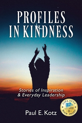 Profiles in Kindness: Stories of Inspiration & Everyday Leadership Cover Image