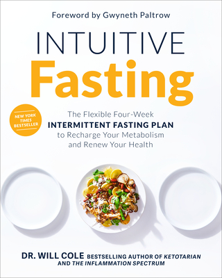 Intuitive Fasting: The Flexible Four-Week Intermittent Fasting Plan to Recharge Your Metabolism  and Renew Your Health (Goop Press) Cover Image