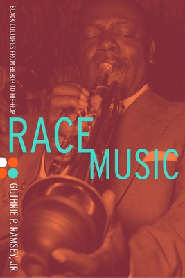Race Music: Black Cultures from Bebop to Hip-Hop (Music of the African Diaspora #7) Cover Image