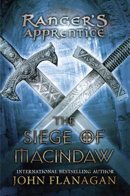 The Siege of Macindaw: The Siege of Macindaw (Ranger's Apprentice #6) Cover Image