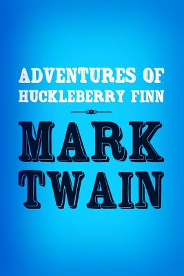 Adventures of Huckleberry Finn: Original & Unabridged Cover Image