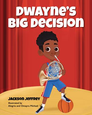 Dwayne's Big Decision Cover Image